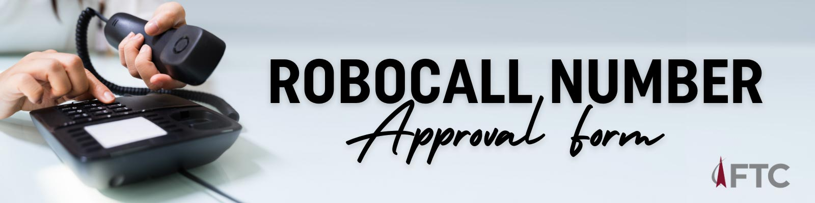 Robocall Number Approval Form